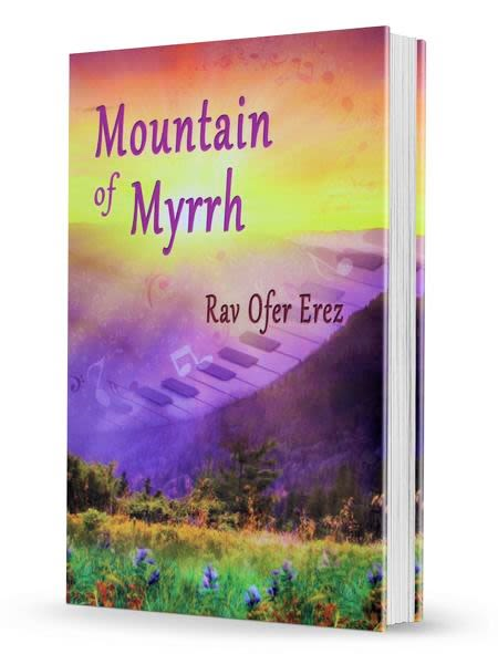 Mountain of Myrrh - Rabbi Ofer Erez