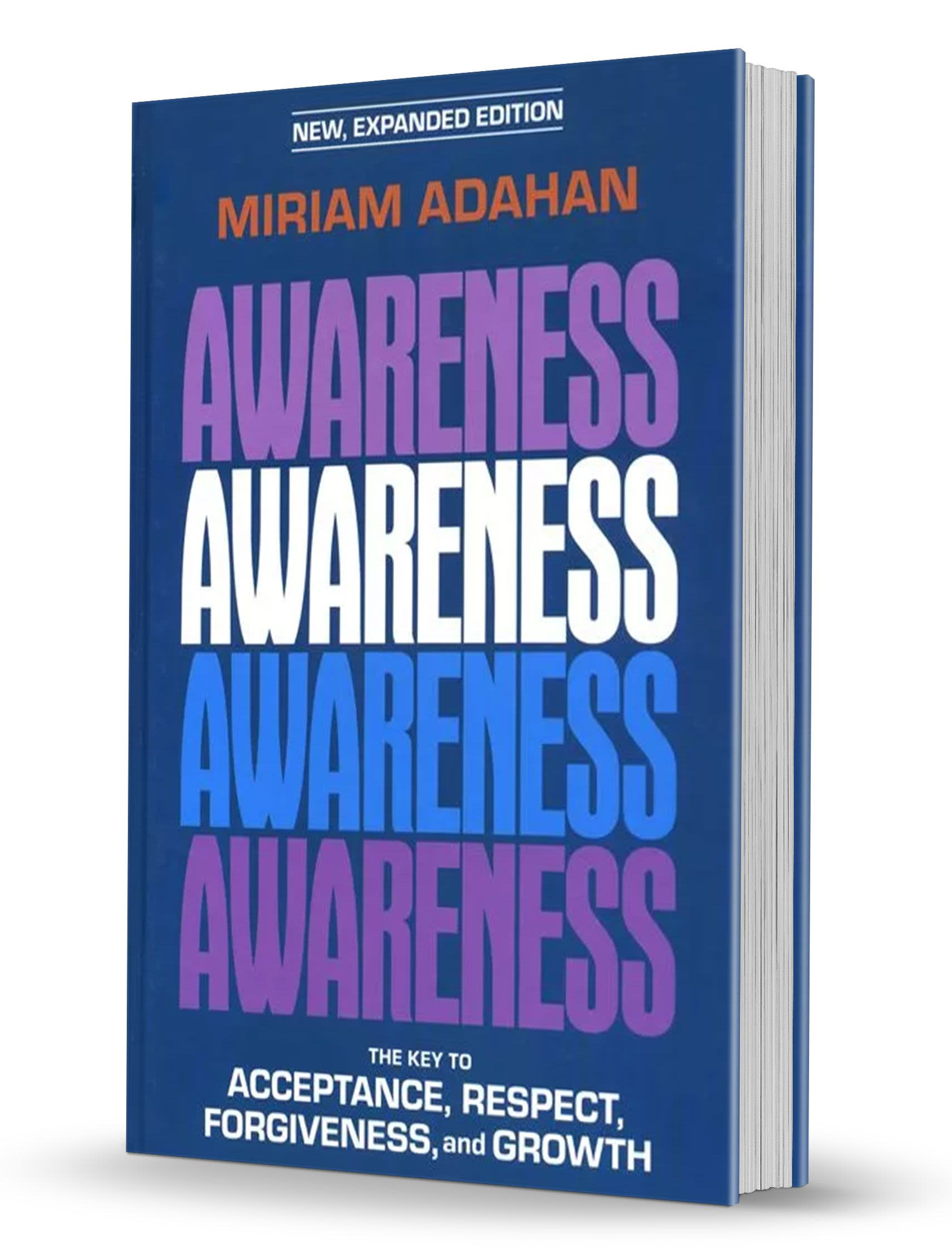 Awareness: The Key to Acceptance, Respect, Forgiveness, and Growth