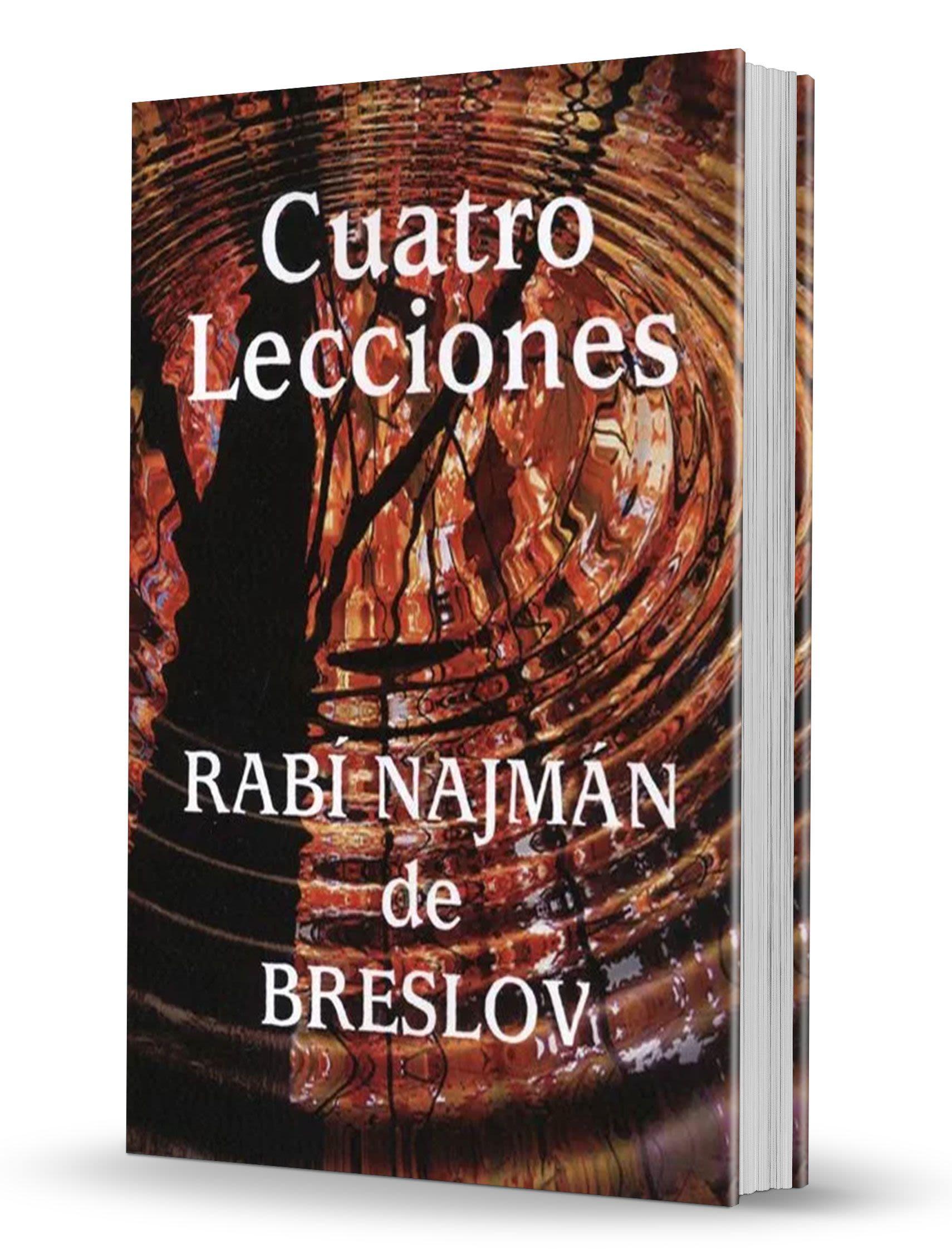 Cuatro Lecciones Del Rabi Najman de Breslev
