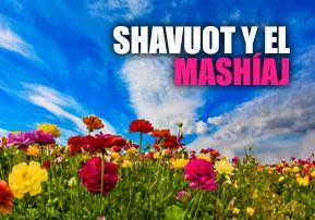 Shavuot y el Mashíaj