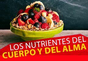 Los nutrientes del cuerpo y del alma