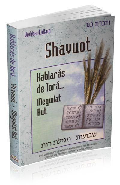 Shavuot - Hablarás de Torá