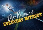 The Power of Everyday Mitzvot