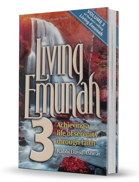 Living Emunah 3 - Achieving a Life of Serenity Through Faith
