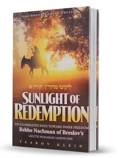 Sunlight of Redemption - Likutei Moharan: Lesson One