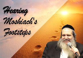 Hearing Moshiach's Footsteps