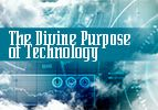 The Divine Purpose of Technology