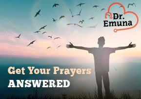 Dr. Emuna: Get Your Prayers Answered