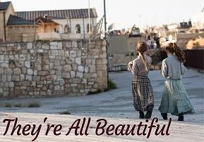 Tu B'Av: They're All Beautiful