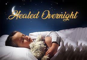 Healed Overnight