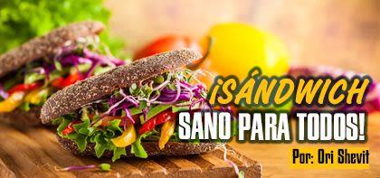 ¡Sándwich sano para todos!