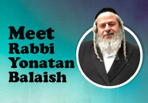 Meet Rabbi Yonatan Balaish