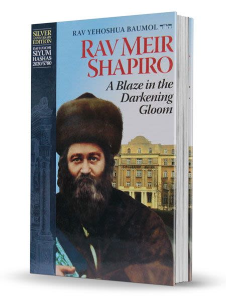 Rav Meir Shapiro - A Blaze in the Darkening Gloom
