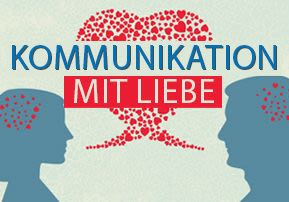 Kommunikation mit Liebe