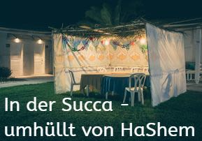 In der Succa – umhüllt von HaShem
