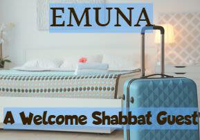 Emuna: A Welcome Shabbat Guest