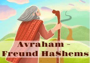 Avraham, Freund HaShems (Lech Lecha)