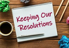 Keeping Our Resolutions
