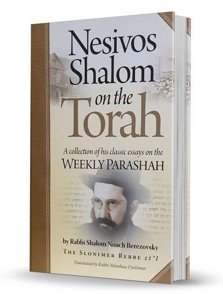 Nesivos Shalom on the Torah - Weekly Essays on the Weekly Parashah