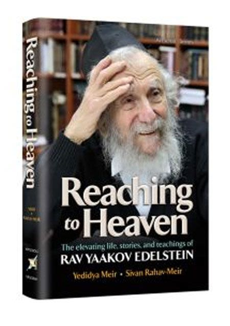 Reaching to Heaven - The Life of Rav Yaakov Edelstein