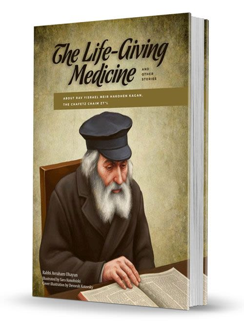 The Life-Giving Medicine - Stories about the Chafetz Chaim