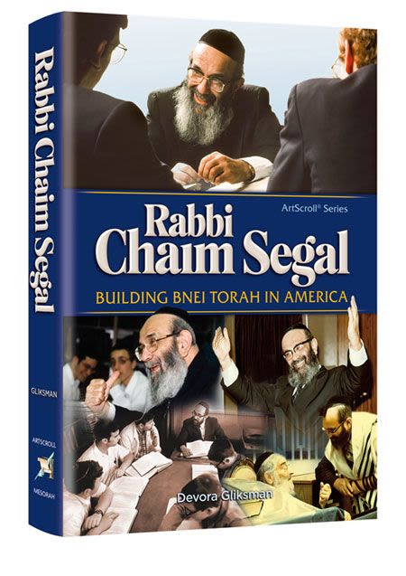 Rabbi Chaim Segal - Building Bnei Torah in America