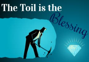The Toil is the Blessing