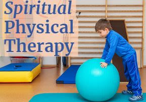 Spiritual Physical Therapy