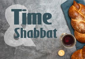 Mishpatim - Time and Shabbos