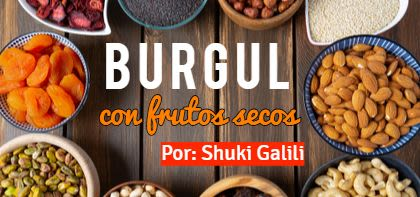 Burgul con frutos secos.