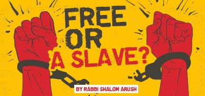 Free - or a Slave?