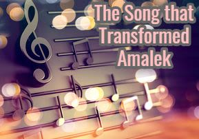 The Song That Transformed Amalek