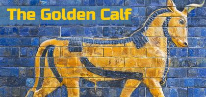 Ki Tisa: The Golden Calf