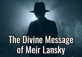 The Divine Message of Meyer Lansky