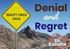 Dr. Emuna: Get Rid of Denial and Regret