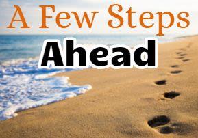 A Few Steps Ahead