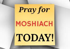 Pray for Moshiach TODAY