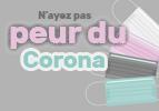 N'ayez pas peur du Corona