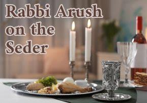 Harav Arush on the Seder