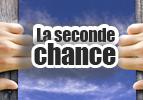 La seconde chance !