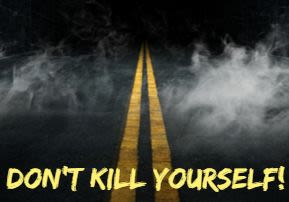 Don't Kill Yourself!