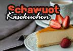 Schawuot Käsekuchen