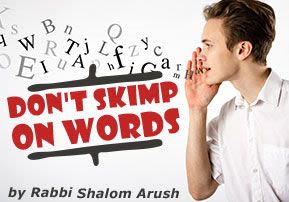 Don't Skimp on Words