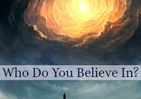 Who Do You Believe In?