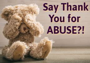 Say Thank You for ABUSE?!