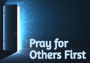 Pray for Others First