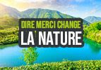 Dire Merci change la nature