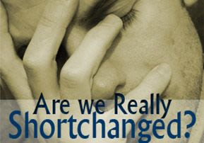 Are we Really Shortchanged?