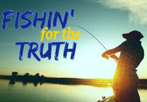 Fishin' for the Truth