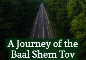 Masei: A Journey of the Baal Shem Tov